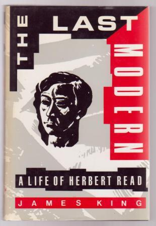 Image for The Last Modern: A Life of Herbert Read