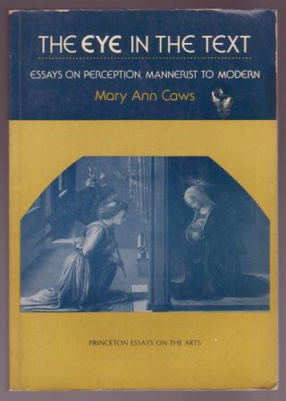Image for The Eye in the Text: Essays on Perception, Mannerist to Modern