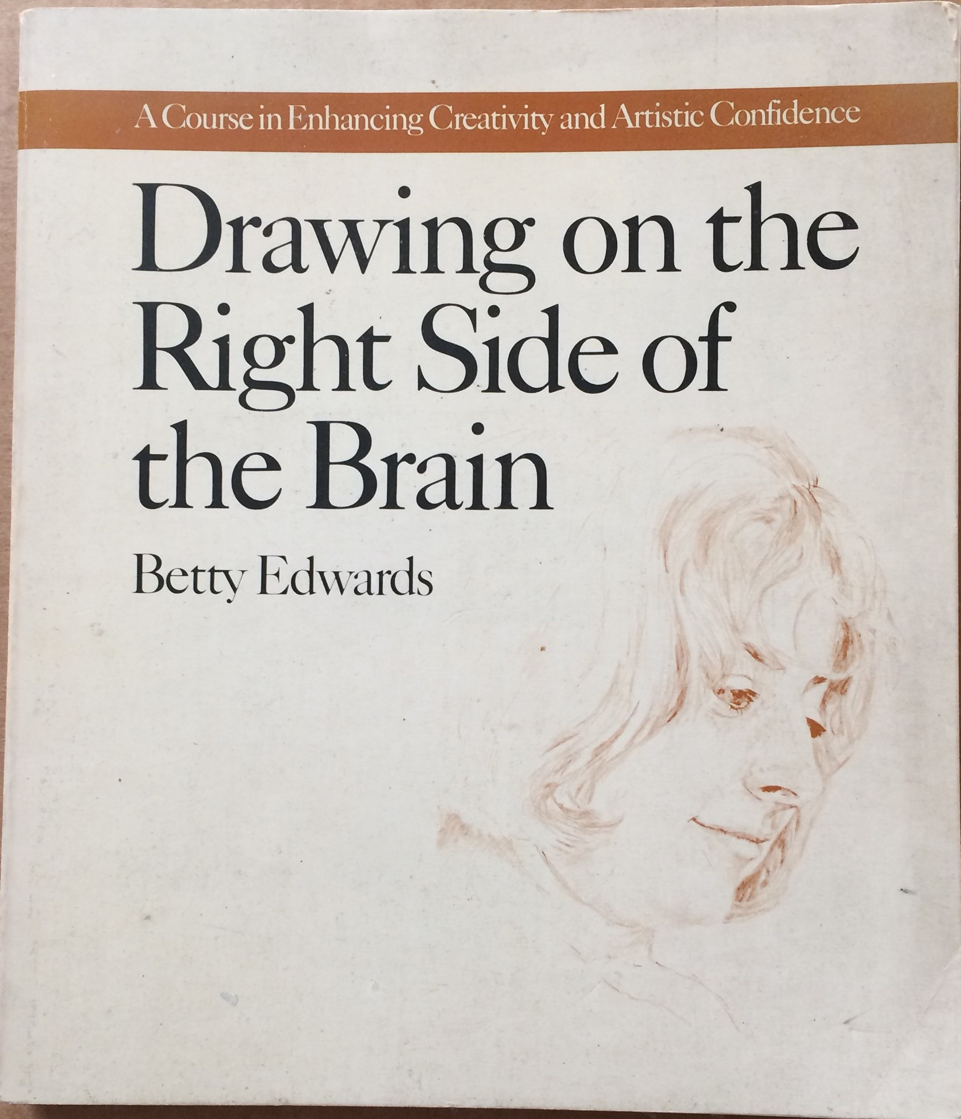 Image for Drawing on the Right Side of the Brain: A Course in Enhancing Creativity and Artistic Confidence