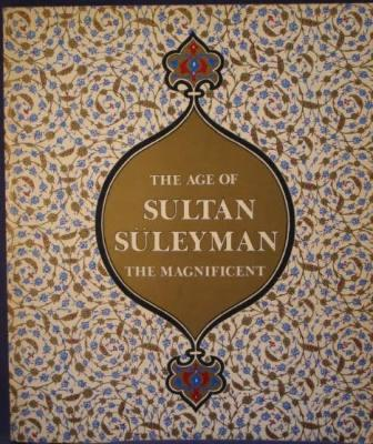 Image for The Age of Sultan Süleyman the Magnificent