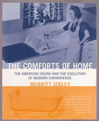 Image for The Comforts of Home: The American House and the Evolution of Modern Convenience
