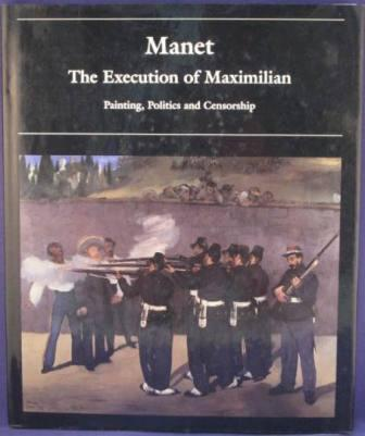 Image for Manet: The Execution of Maximilian - Painting, Politics, and Censorship