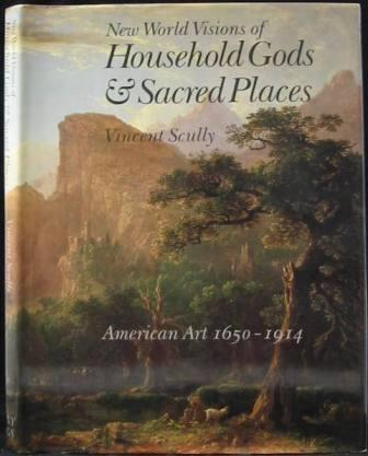 Image for New World Visions of Household Gods & Sacred Places: American Art and the Metropolitan Museum of Art 1650-1914