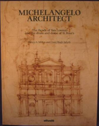 Image for Michelangelo Architect: The facade of San Lorenzo and the drum and dome of St. Peter's