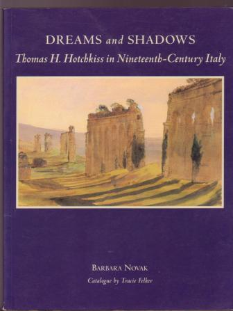 Image for Dreams and Shadows: Thomas H. Hotchkiss in Nineteenth-Century Italy