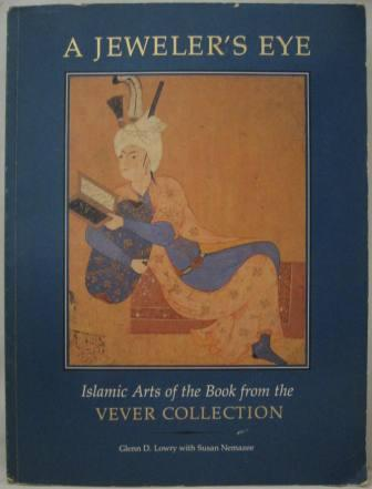 Image for A Jeweler's Eye: Islamic Arts of the Book from the Vever Collection