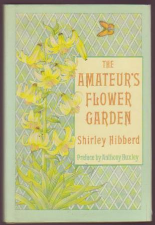 Image for The Amateur's Flower Garden: A Handy Guide to the Formation and Management of the Flower Garden and The Cultivation of Garden Flowers