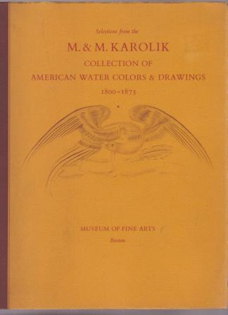 Image for Selections from the M. & M. Karolik Collection of American Water Colors & Drawings, 1800-1875
