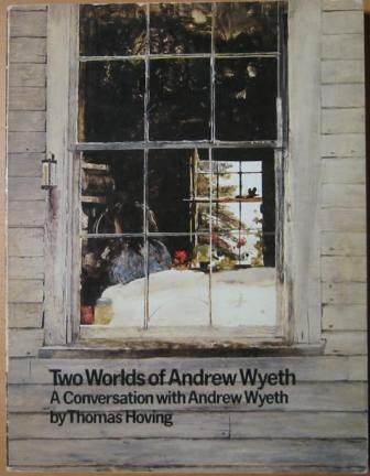 Image for Two Worlds of Andrew Wyeth: A Conversation with Andrew Wyeth