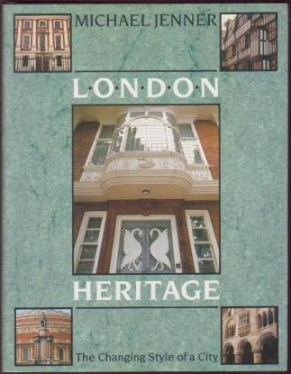 Image for London Heritage: The Changing Style of a City