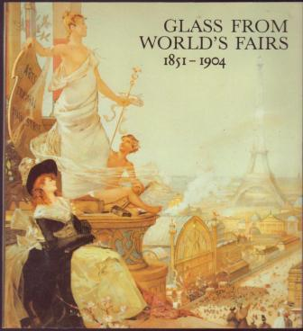 Image for Glass From World's Fairs: 1851-1904