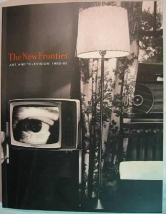 Image for The New Frontier: Art and Television 1960-65