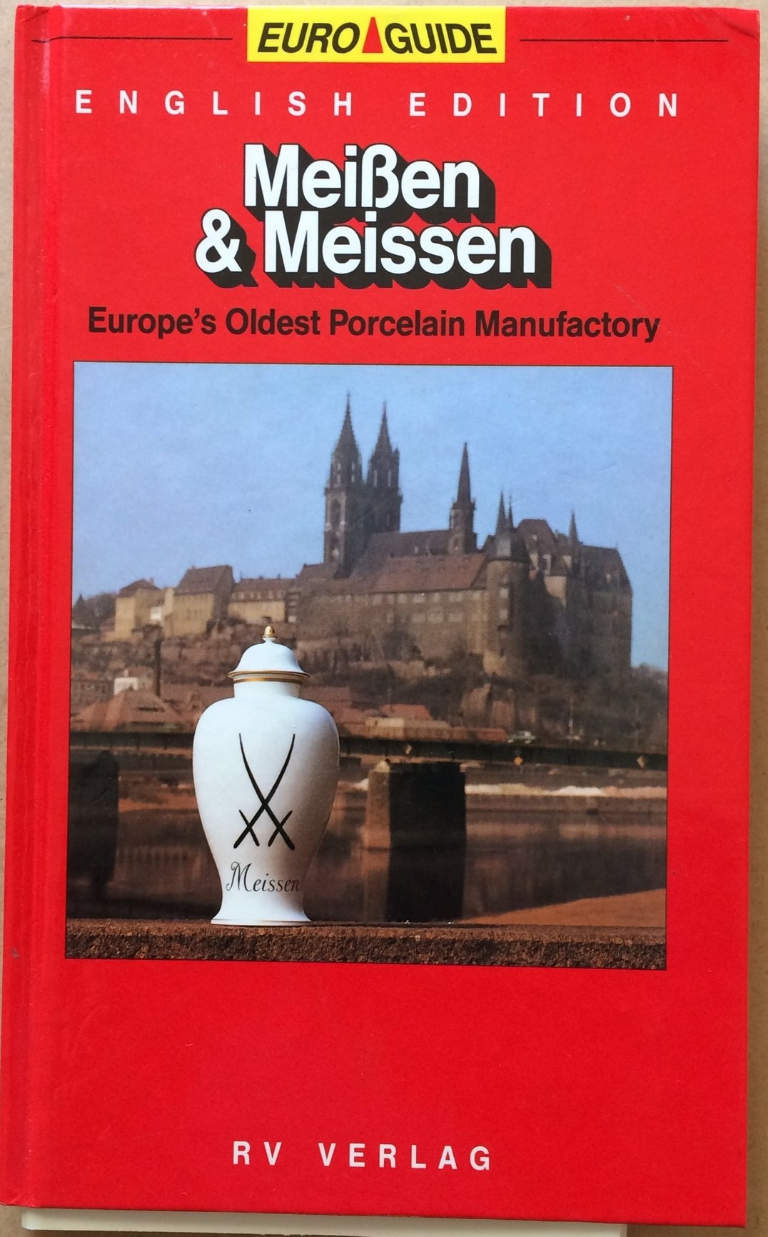 Image for Meißen & Meissen: Europe's Oldest Porcelain Manufactory