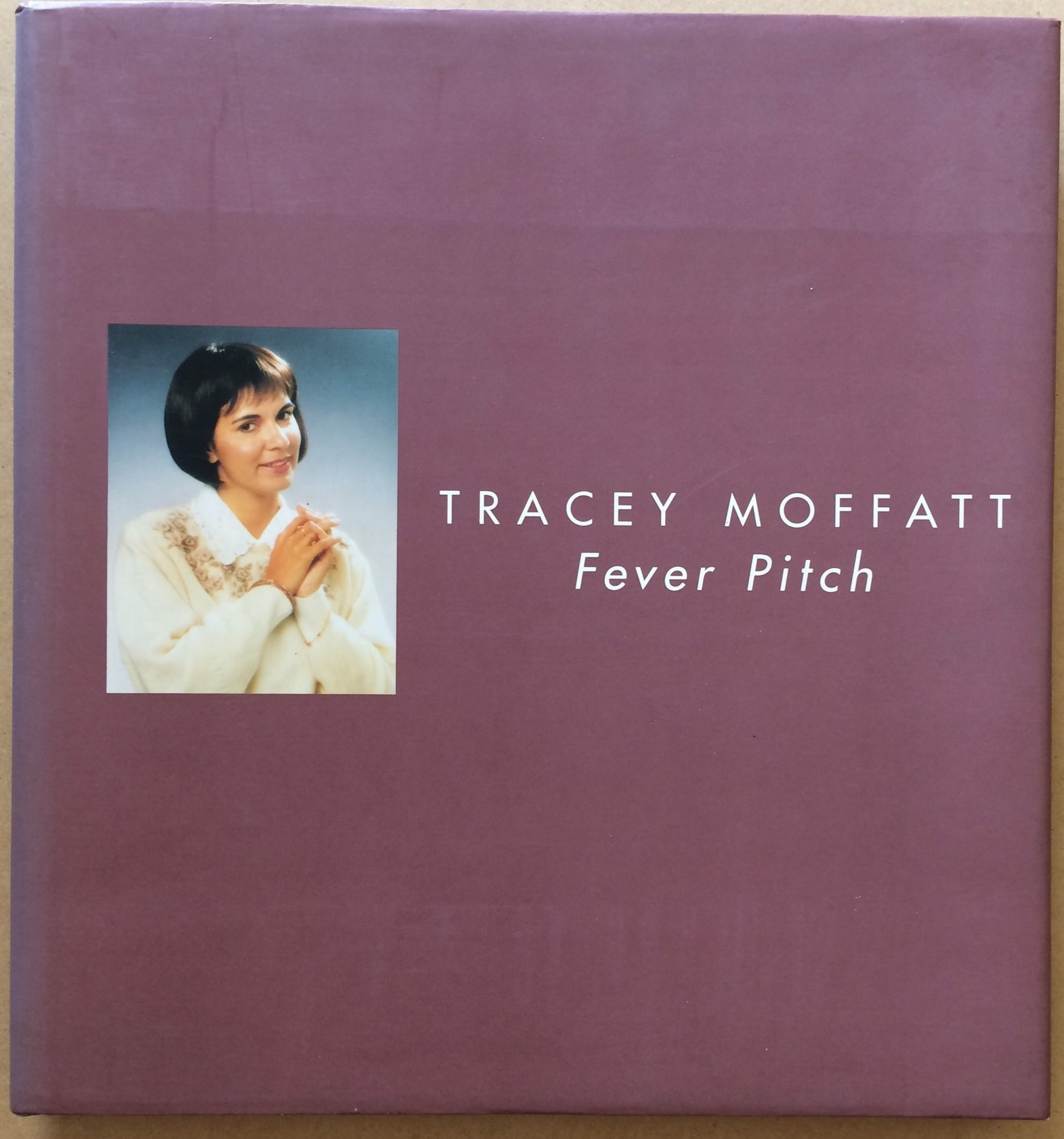 Image for Tracey Moffatt: Fever Pitch
