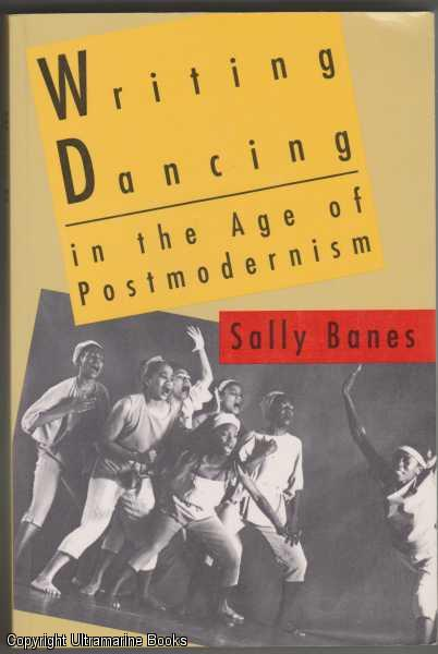 Image for Writing Dancing in the Age of Postmodernism