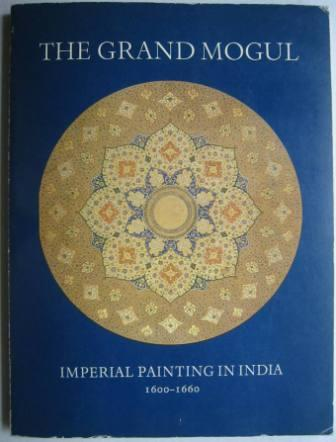 Image for The Grand Mogul: Imperial Painting in India, 1600-1660