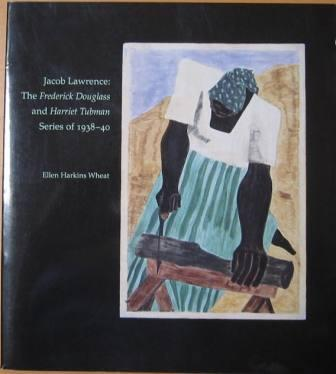 Image for Jacob Lawrence: The Frederick Douglass and Harriet Tubman Series of 1938-40