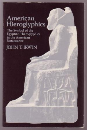 Image for American Hieroglyphics: The Symbol of the Egyptian Hieroglyphics in the American Renaissance