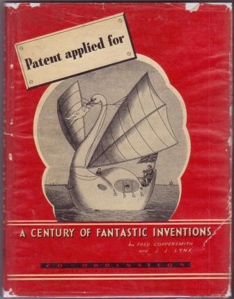 Image for Patent Applied For: A Century of Fantastic Inventions