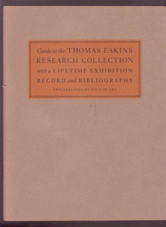 Image for Guide to the Thomas Eakins Research Collection with a Lifetime Exhibition Record and Bibliography