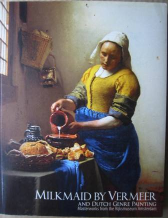 Image for Milkmaid by Vermeer and Dutch Genre Painting: Masterworks from the Rijksmuseum Amsterdam