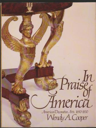 Image for In Praise of America: American Decorative Arts, 1650-1830