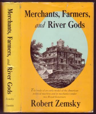 Image for Merchants, Farmers, and River Gods: An Essay on Eighteenth-Century American Politics