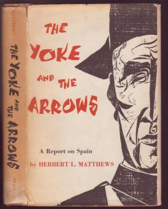 Image for The Yoke and the Arrows: A Report on Spain
