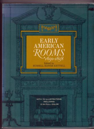 Image for Early American Rooms: A Consideration of the Changes in Style between the Arrival of the Mayflower and the Civil War in the Regions Originally Settled by the Enaglish and the Dutch