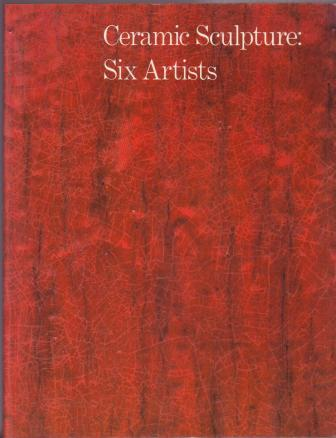 Image for Ceramic Sculpture: Six Artists