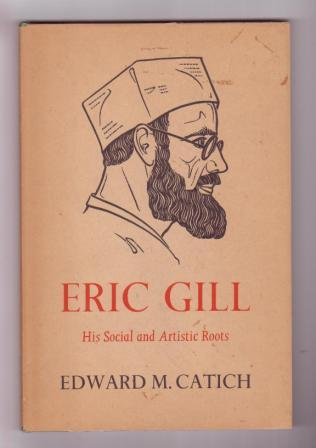 Image for Eric Gill : His Social and Artistic Roots