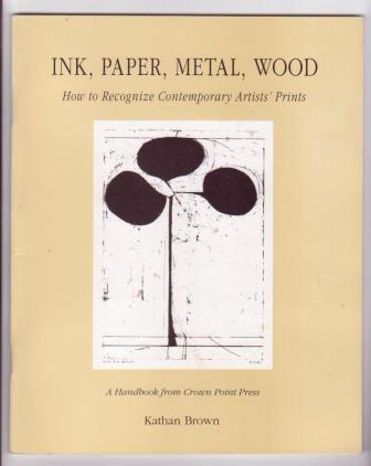 Image for Ink, Paper, Metal, Wood: How to Recognize Contemporary Artists' Prints