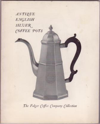 Image for The Folger Coffee Company Collection of Antique English Silver Coffee Pots