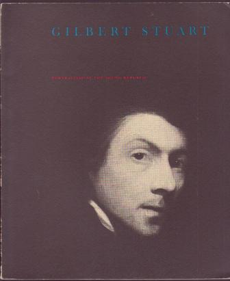 Image for Gilbert Stuart: Portraitist of the Young Republic, 1755-1828