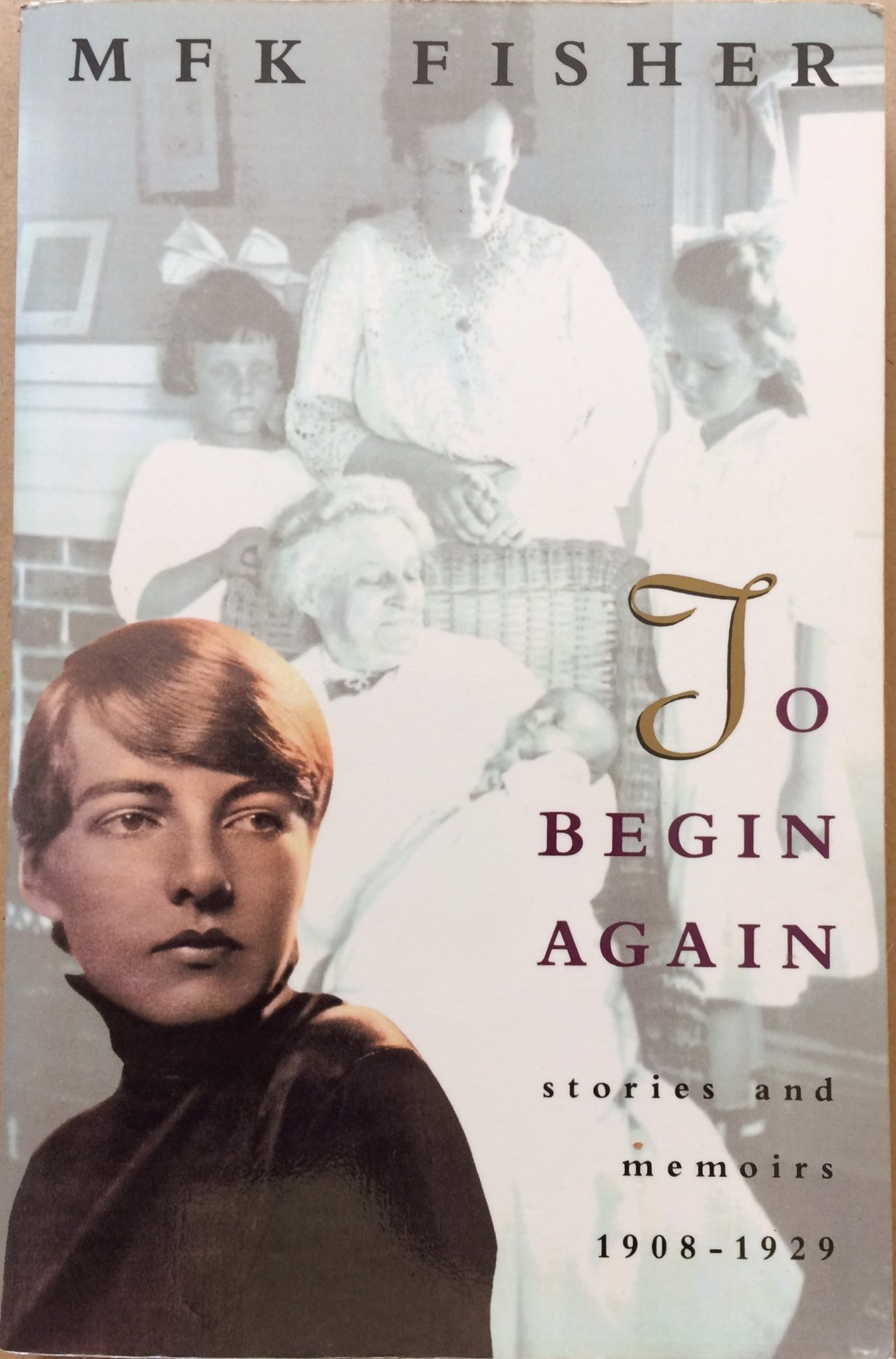 Image for To Begin Again: Stories and Memoirs, 1908-1929