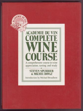 Image for Academie Du Vin Complete Wine Course: A comprehensive course in wine appreciation, tasting and study