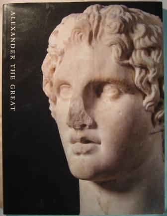 Image for Alexander the Great: Treasures from an Epic Era of Hellenism