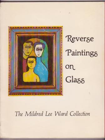 Image for Reverse Paintings on Glass: The Mildred Lee Ward Collection