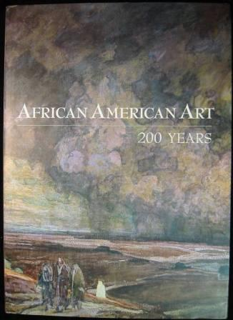 Image for African American Art - 200 Years: 40 Distinctive Voices Reveal the Breadth of Nineteenth and Twentieth Century Art