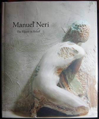 Image for Manuel Neri: The Figure in Relief