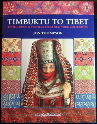 Image for Timbuktu to Tibet: Exotic Rugs & Textiles from New York Collectors