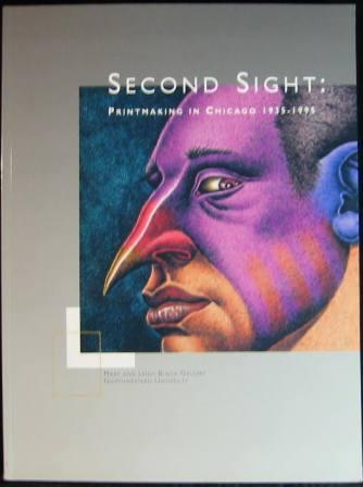 Image for Second Sight: Printmaking in Chicago: 1935-1995