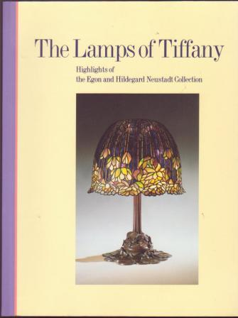 Image for The Lamps of Tiffany: Highlights of the Egon and Hildegard Neustadt Collection