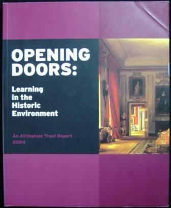 Image for Opening Doors: Learning in the Historic Environment  (An Attingham Trust Report)