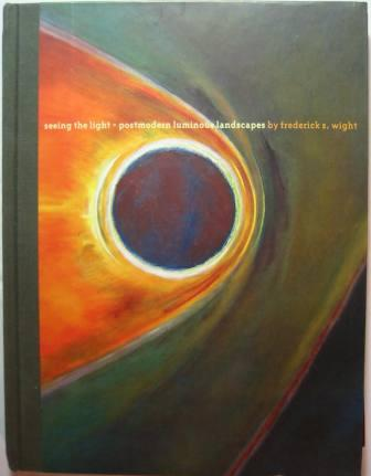 Image for seeing the light - postmodern luminous landscapes by frederick s. wight