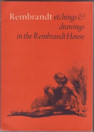 Image for Rembrandt: etchings & drawings in the Rembrandt House - A catalogue