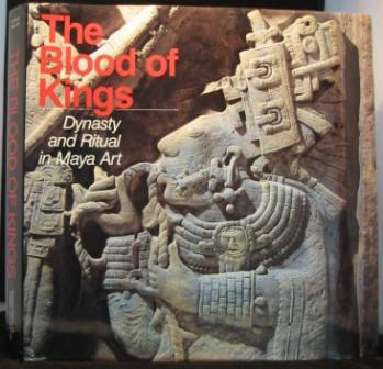 Image for The Blood of Kings: Dynasty and Ritual in Maya Art
