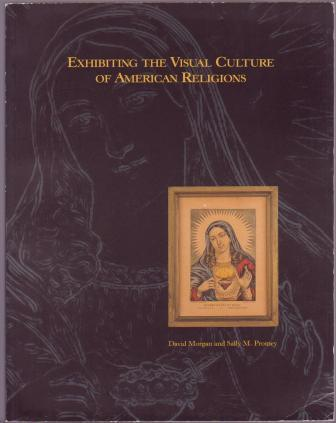 Image for Exhibiting the Visual Culture of American Religions