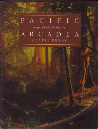 Image for Pacific Arcadia: Images of California, 1600-1915