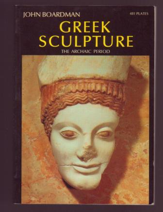 Image for Greek Sculpture: The Archaic Period, a handbook